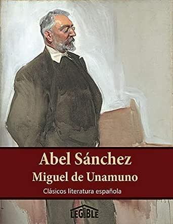 Abel Sánchez: Edición 2020 (Clásicos literatura española) eBook ...