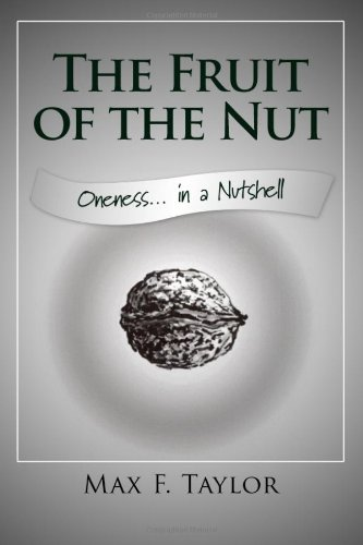 Download The Fruit of the Nut: Oneness… in a Nutshell pdf