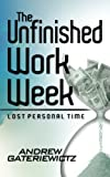 The Unfinished Work Week, Andrew Gateriewictz, 1475124236