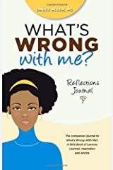 What's Wrong With Me?: Reflections Journal Paperback