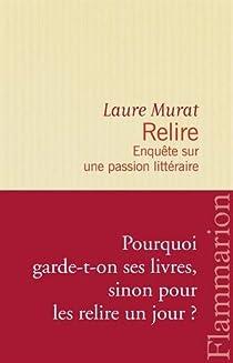 Relire. Enquête sur une passion littéraire par Murat