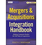img - for Mergers & Acquisitions Integration Handbook: Helping Companies Realize the Full Value of Acquisitions + Website (Wiley Finance (Hardcover)) (Hardback) - Common book / textbook / text book