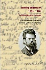 Ludwig Boltzmann (1844-1906): Zum hundertsten Todestag (German Edition) (2006-08-30)