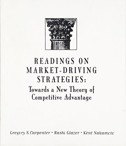 Readings on Market-Driving Strategies: Towards a New Theory of Competitive Advantage