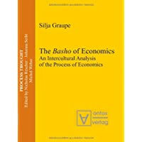 The Basho of Economics: An Intercultural Analysis of the Process of Economics (Process Thought)