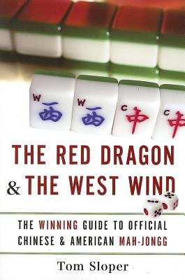 The Red Dragon & the West Wind( The Winning Guide to Official Chinese & American Mah-Jongg)[RED DRAGON & THE WEST WIND][Paperback] ebook