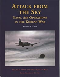 Attack From The Sky: Naval Air Operations In The Korean War (U.S. Navy and the Korean War) by Richard C. Knott (2004-11-01)