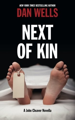 Next of Kin: A John Cleaver Novella [Dan Wells] (Tapa Blanda)