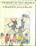 The Secret of Thut Mouse III: or Basil Beaudesert's Revenge, Mansfield Kirby, 0374366772