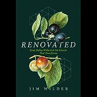 Renovated: God, Dallas Willard, and the Church That Transforms (English Edition)