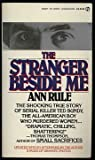 The Stranger Beside Me, Ann Rule, 0451158725