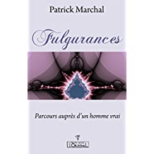 Fulgurances: Parcours auprès d'un homme vrai (French Edition)