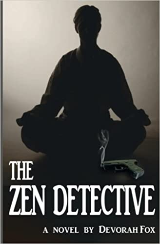 The Zen Detective, a novel by Devorah Fox