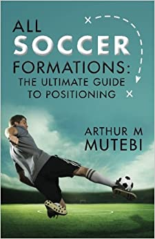 Pagina Para Descargar Libros All Soccer Formations: The Ultimate Guide To Positioning Como Bajar PDF Gratis