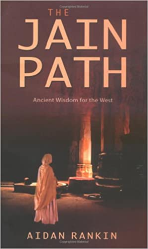the jain path ancient wisdom for the west amazon co uk aidan