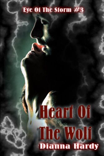 Heart Of The Wolf (Eye Of The Storm Book 3)