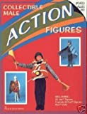img - for Collectible Male Action Figures: Including G.I. Joe Figures, Captain Action Figures, Ken Dolls by Paris Manos (1989-09-03) book / textbook / text book