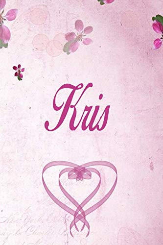 Kris: Personalized Name Notebook/Journal Gift For Women & Girls 100 Pages (Pink Floral Design) for School, Writing Poetry, Diary to Write in, Gratitude Writing, Daily Journal or a Dream Journal.