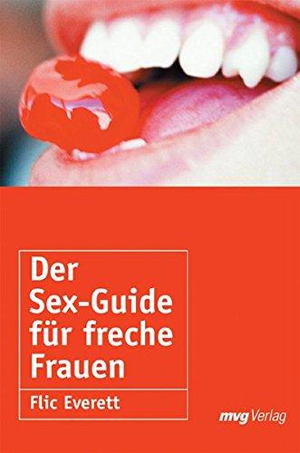 Der Sex-Guide für freche Frauen.