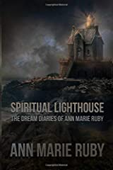 Spiritual Lighthouse: The Dream Diaries Of Ann Marie Ruby Paperback