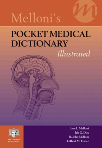 Mellonis Illustrated Dictionary - Melloni's Pocket Medical Dictionary: Illustrated (Melloni's Illustrated Medical Dictionary) by June L. Melloni (2003-12-02)