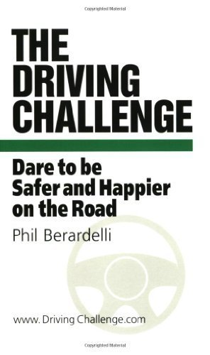 The Driving Challenge : Dare to be Safer and Happier on the Road by Berardelli, Phil (July 1, 2001) Spiral-bound 1st