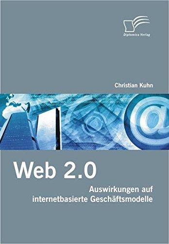Web 2.0: Auswirkungen auf internetbasierte Geschäftsmodelle