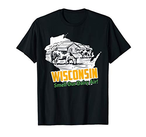 - Smell Our Dairy Air shirt - Funny Wisconsin t-shirt