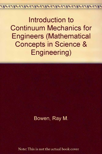 Introduction to Continuum Mechanics for Engineers (Mathematical Concepts and Methods in Science and Engineering)