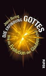 Die Erfindung Gottes: Wie die Evolution den Glauben schuf (German Edition)