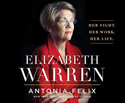 Elizabeth Warren: Her Fight. Her Work. Her Life. by Dreamscape Media