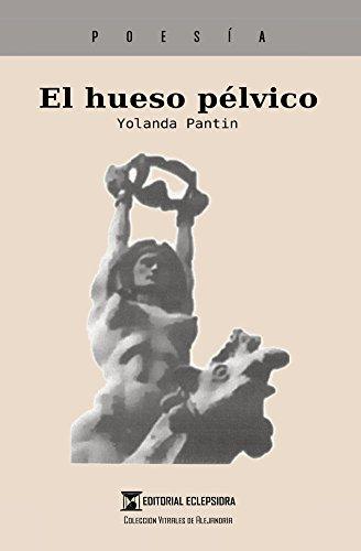 Amazon.com: El hueso pélvico (Spanish Edition) eBook: Yolanda Pantin ...