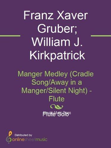 (Manger Medley (Cradle Song/Away in a Manger/Silent Night) - Flute)