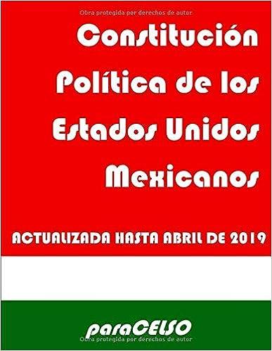 Constitución Política de los estados Unidos Mexicanos ...