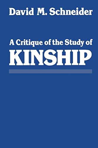 A Critique of the Study of Kinship (A Critique Of The Study Of Kinship)