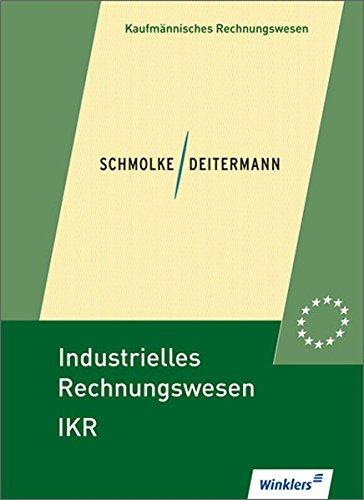 Industrielles Rechnungswesen - IKR: Schülerbuch, 41., überarbeitete Auflage, 2012 Gebundenes Buch – 1. März 2000 Wolf-Dieter Rückwart Manfred Deitermann Siegfried Schmolke überarbeitete Auflage