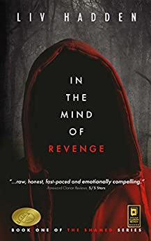 In the Mind of Revenge (The Shamed Book 1) by [Hadden, Liv]