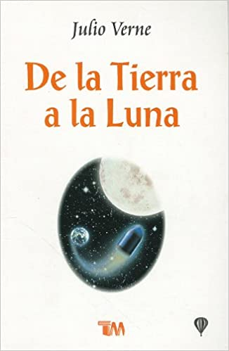 De la Tierra a la Luna/ From Earth to the Moon (Clasicos ...