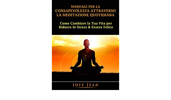 Amazon.com: Manuale per la Consapevolezza Attraverso la ...