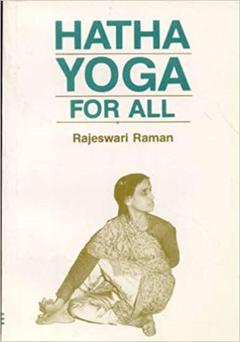 Hatha Yoga for All: Rajeswari Raman: 9788120809376: Amazon ...