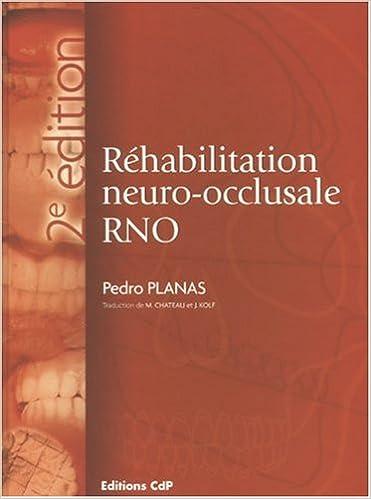 Livre gratuits en ligne Réhabilitation neuro-occlusale RNO pdf epub