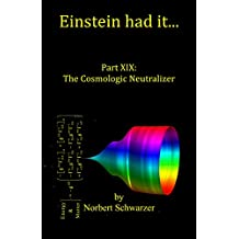 Einstein had it... Part XIX: The Cosmologic Neutralizer