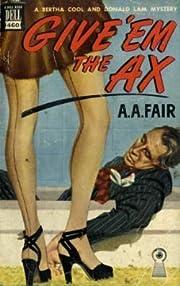 Give 'em the Ax av A. A. Fair