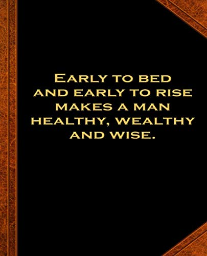 Ben Franklin Quote Early Bed Rise Healthy Wealthy Wise Vintage Style Comp Book: (Notebook, Diary, Blank Book) (Famous Quotes Composition Books Notebooks) (Benjamin Franklin Early To Bed Early To Rise)