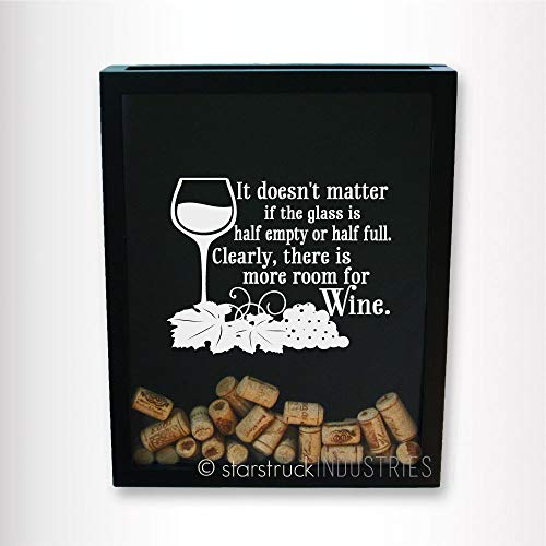 Decal Only It Doesnt Matter if The Glass is Half Empty or Half Full Clearly There is More Room for Wine Cork Shadowbox Decal Gift -