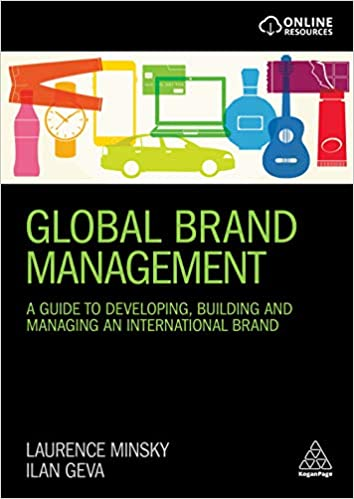 Global Brand Management: A Guide to Developing, Building