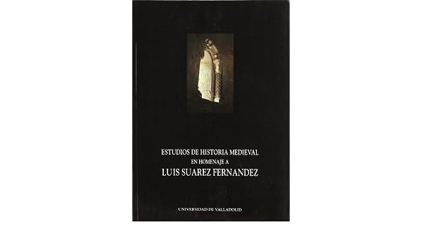 Estudios de historia medieval: Homenaje a Luis Suárez (Serie ...