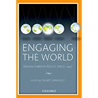 Engaging the World: Indian Foreign Policy Since 1947