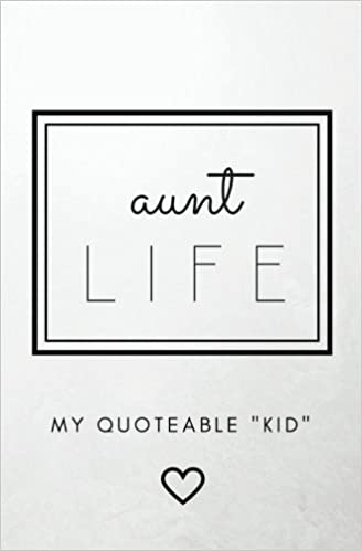 Aunt Life: My Quoteable \