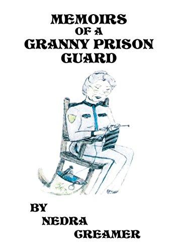Memoirs of a Granny Prison Guard -